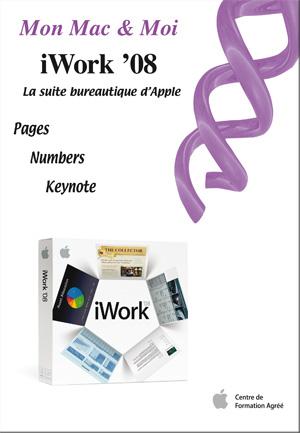 Mon Mac & Moi : iWork '08. La suite bureautique d'Apple. Editions Agnosys. Prix : 13€50