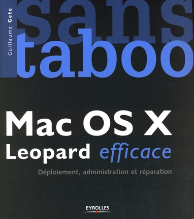 Livre Mac OS X Leopard Efficace, aux éditions Eyrolles